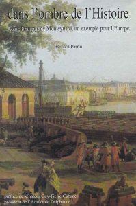Louis-François de Monteynard un exemple pour l'Europe par Bernard Perrin